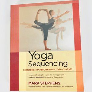 Yoga Sequencing: Designing Transformative Classes